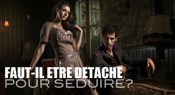 etre-detache-pour-seduire